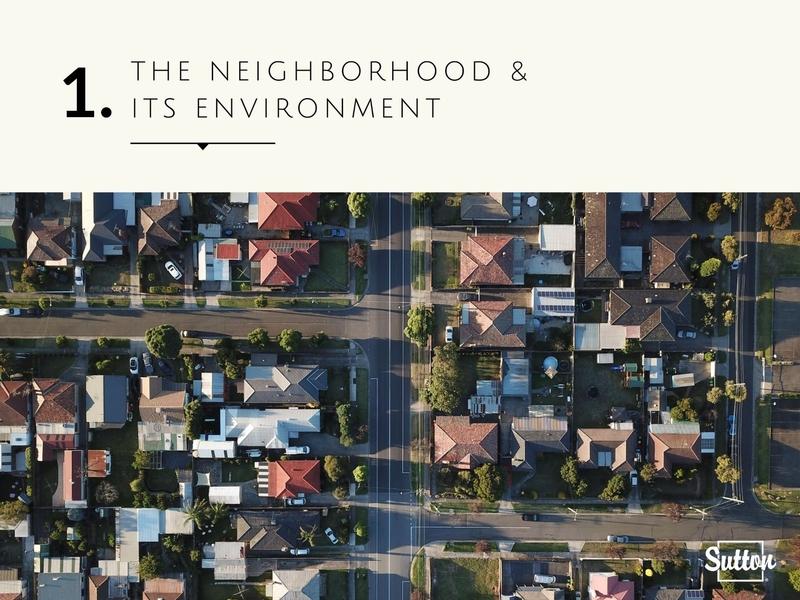 Check the neighborhood and the environment